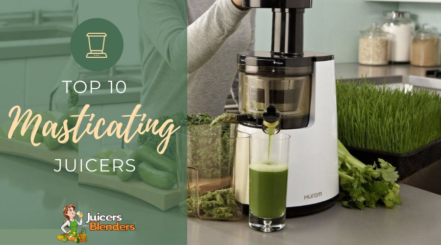Top 10 Slow Masticating Juicers on the Market